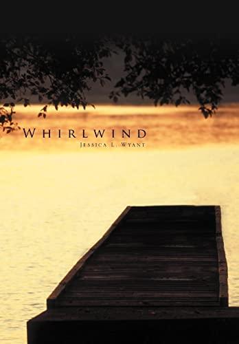 Whirlwind: Jessica L. Wyant