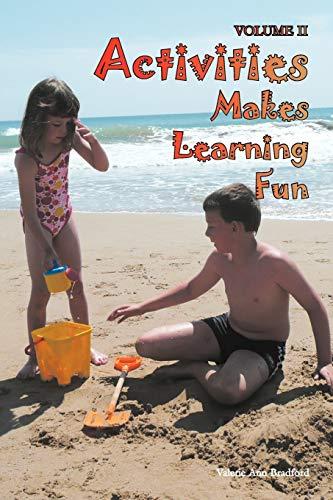Activities Makes Learning Fun: Volume II: Valerie Ann Bradford