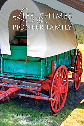 9781465347176: Life and Times of a Pioneer Family