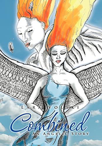 Combined: An Angelic Story: Lara Volski