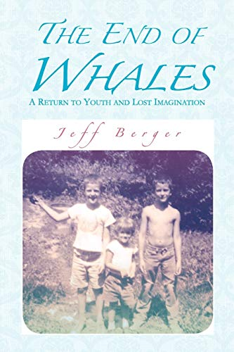 9781465347299: The End of Whales: A Return to Youth and Lost Imagination