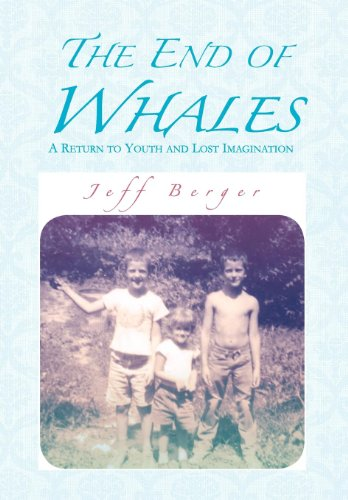 9781465347305: The End of Whales: A Return to Youth and Lost Imagination