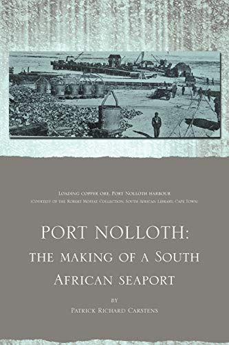 Port Nolloth: The Making of a South African Seaport: The Making of a South African Seaport: Patrick...