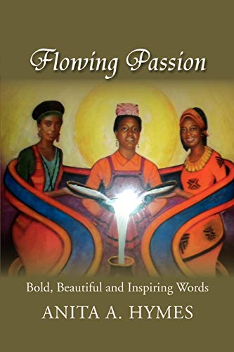 9781465348739: Flowing Passion: Bold, Beautiful and Inspiring Words