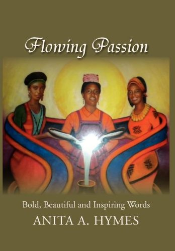 9781465348746: Flowing Passion: Bold, Beautiful and Inspiring Words