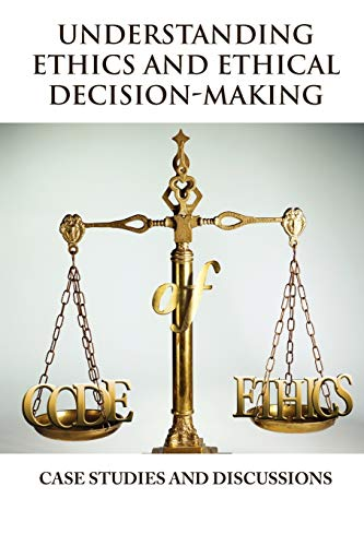 9781465351296: Understanding Ethics and Ethical Decision-Making