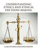 9781465351302: Understanding Ethics and Ethical Decision-Making