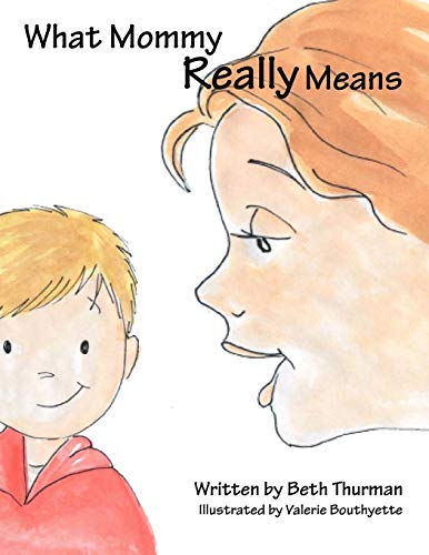 What Mommy Really Means: Beth Thurman