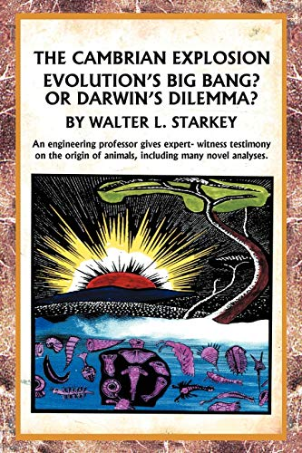 9781465352620: The Cambrian Explosion: Evolution's Big Bang? Or Darwin's Dilemma