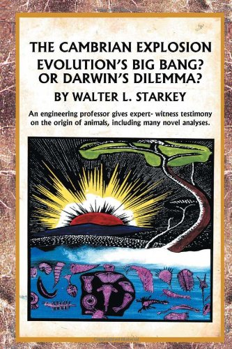 9781465352637: The Cambrian Explosion: Evolution's Big Bang? or Darwin's Dilemma