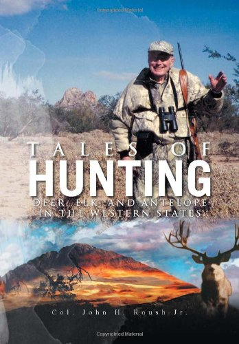 9781465352750: Tales of Hunting: Deer, Elk, and Antelope in the Western States