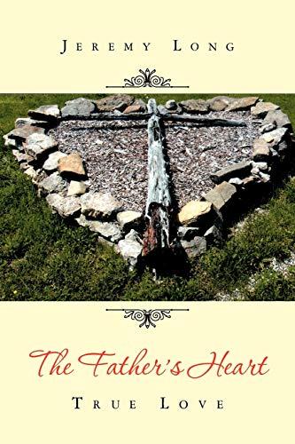 9781465352880: The Father's Heart: True Love
