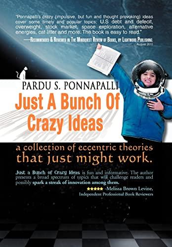 Just A Bunch Of Crazy Ideas: Pardu S. Ponnapalli