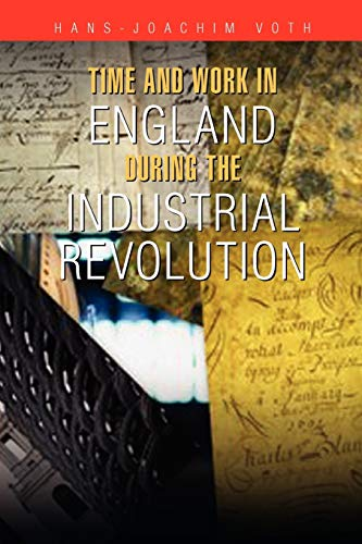 9781465354419: Time and Work in England during the Industrial Revolution