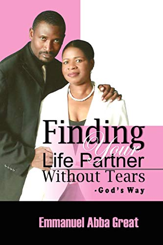 9781465357465: Finding Your Life Partner Without Tears: God's Way