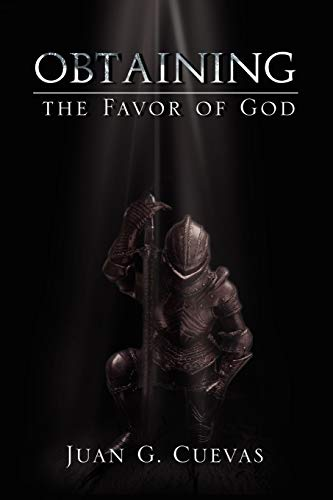 Obtaining the Favor of God: Juan G Cuevas