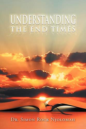 Understanding the End Times: Simon Rock Njolomah