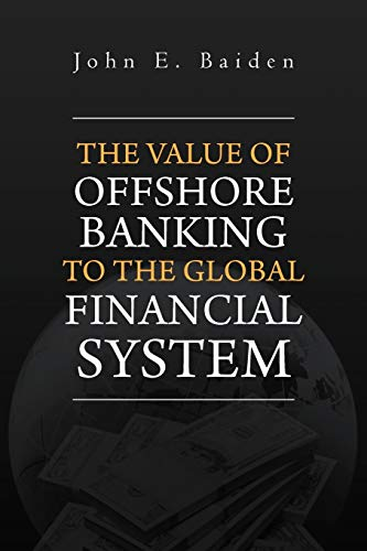 9781465359230: The Value of Offshore Banking to the Global Financial System