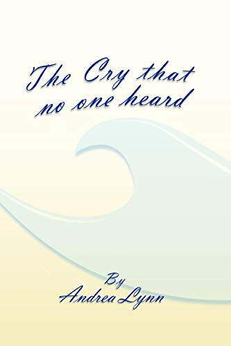 9781465360250: The Cry That No One Heard