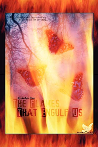9781465360700: The Flames That Engulf Us