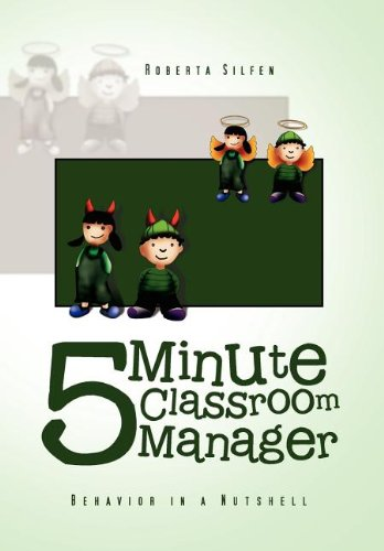 5 Minute Classroom Manager: Behavior in a Nutshell: Roberta Silfen
