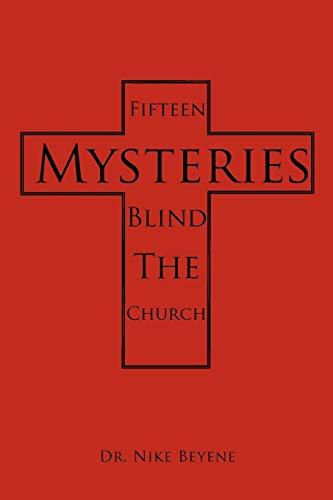 Fifteen Mysteries Blind The Church: Nike Beyene