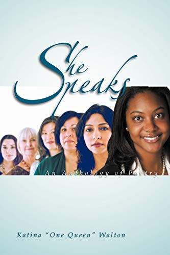 She Speaks: An Anthology of Poetry: Katina One Walton