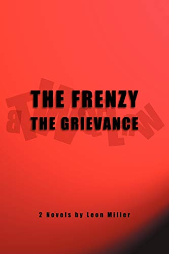 The Frenzy The Grievance: Leon Miller