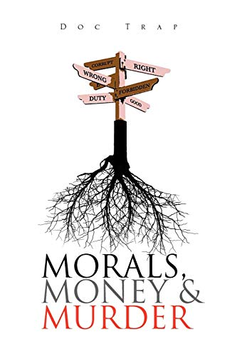 Morals, Money and Murder: Doc Trap