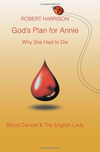 9781465366016: God's Plan for Annie Why She Had to Die