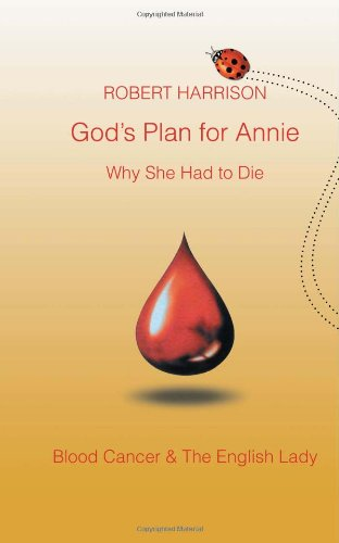 9781465366023: God's Plan for Annie Why She Had to Die