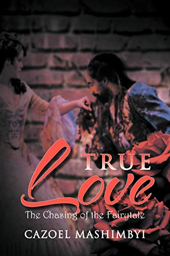 True Love: The Chasing of the Fairytale: Cazoel
