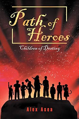 Path of Heroes: Children of Destiny: Alex Asea