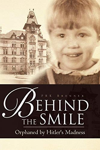 9781465368188: Behind the Smile: Orphaned by Hitler's Madness