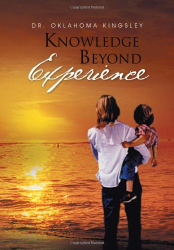 Knowledge Beyond Experience: Dr. Oklahoma Kingsley