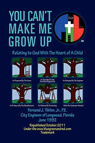You Cant Make Me Grow Up: Relating to God with the Heart of a Child: Fernand J. P. E