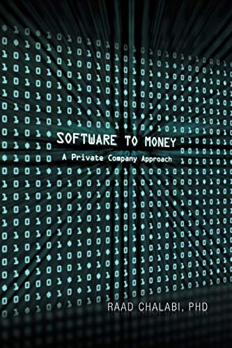 9781465372369: Software To Money: A Private Company Approach