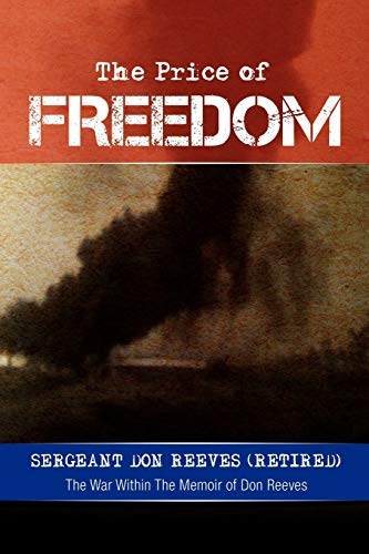 The Price of Freedom: The War Within The Memoir of Don Reeves: Sergeant Don Reeves