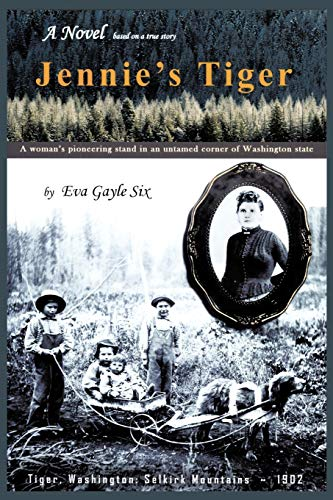 9781465374417: Jennie's Tiger: A Woman's Pioneering Stand in an Untamed Corner of Washington State: A Woman's Pioneering Stand in an Untamed Corner of Washington State