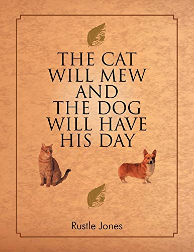The Cat Will Mew and the Dog Will Have His Day: Jones, Rustle