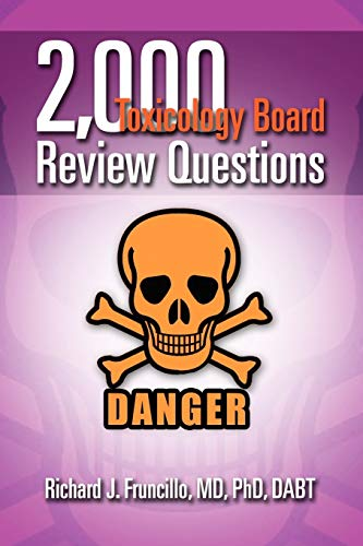 2,000 Toxicology Board Review Questions: Fruncillo MD PhD