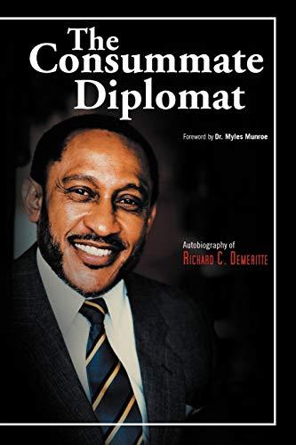 The Consumate Diplomat: Richard C Demeritte
