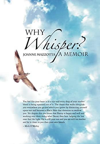 Why Whisper?: A Memoir: Joanne Mazzotta