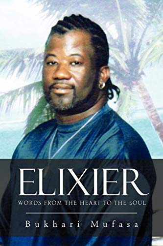Elixier: Words from the Heart to the Soul: Bukhari Mufasa
