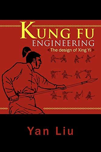 9781465379016: Kung Fu Engineering: The design of Xing Yi