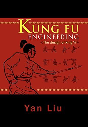 9781465379023: Kung Fu Engineering: The Design of Xing Yi