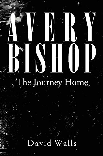 Avery Bishop: The Journey Home: David Walls
