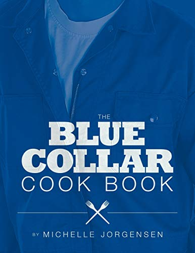 9781465379726: The Blue Collar Cook Book