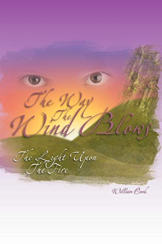 The Way The Wind Blows: The Light Upon The Fire: Cook, William