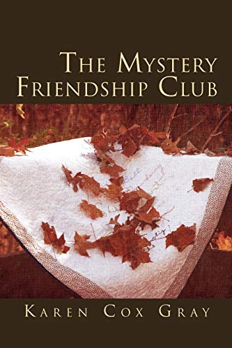 The Mystery Friendship Club: Karen Cox Gray